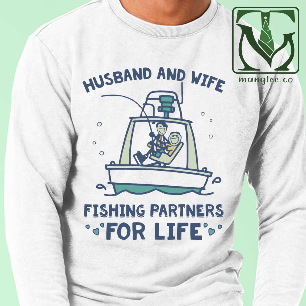 Boat Husband And Wife Fishing Partners For Life Tshirts White Apparel white - from mangtee.co 4