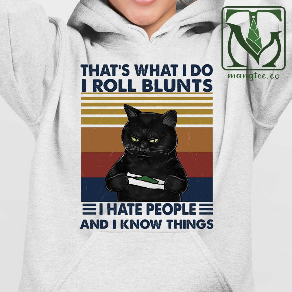 That's What I Do I Roll Blunts I Hate People And I Know Things Weed Cat Vinage Tshirts White Apparel white - from mangtee.co 4