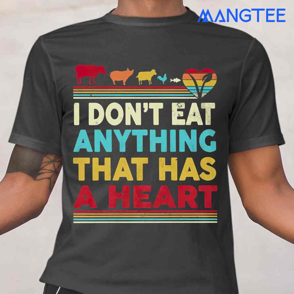 Vegan I Dont Eat Anything That Has A Heart Vintage T-shirts Black Apparel Black - from mangtee.co 2