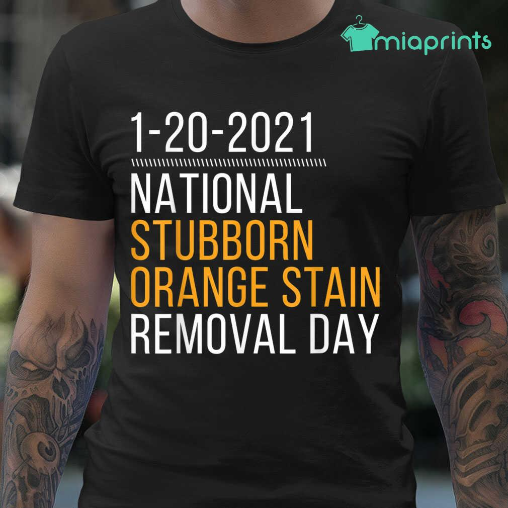 1-20-2021 National Stubborn Orange Stain Removal Day 95 Tee Shirts Black