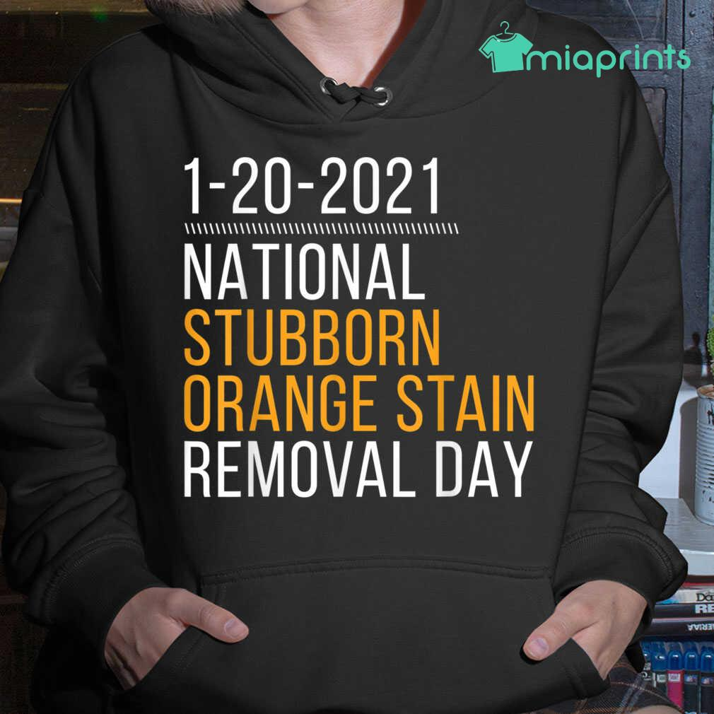 1-20-2021 National Stubborn Orange Stain Removal Day 95 Tee Shirts Black Apparel black - from miaprints.co 4