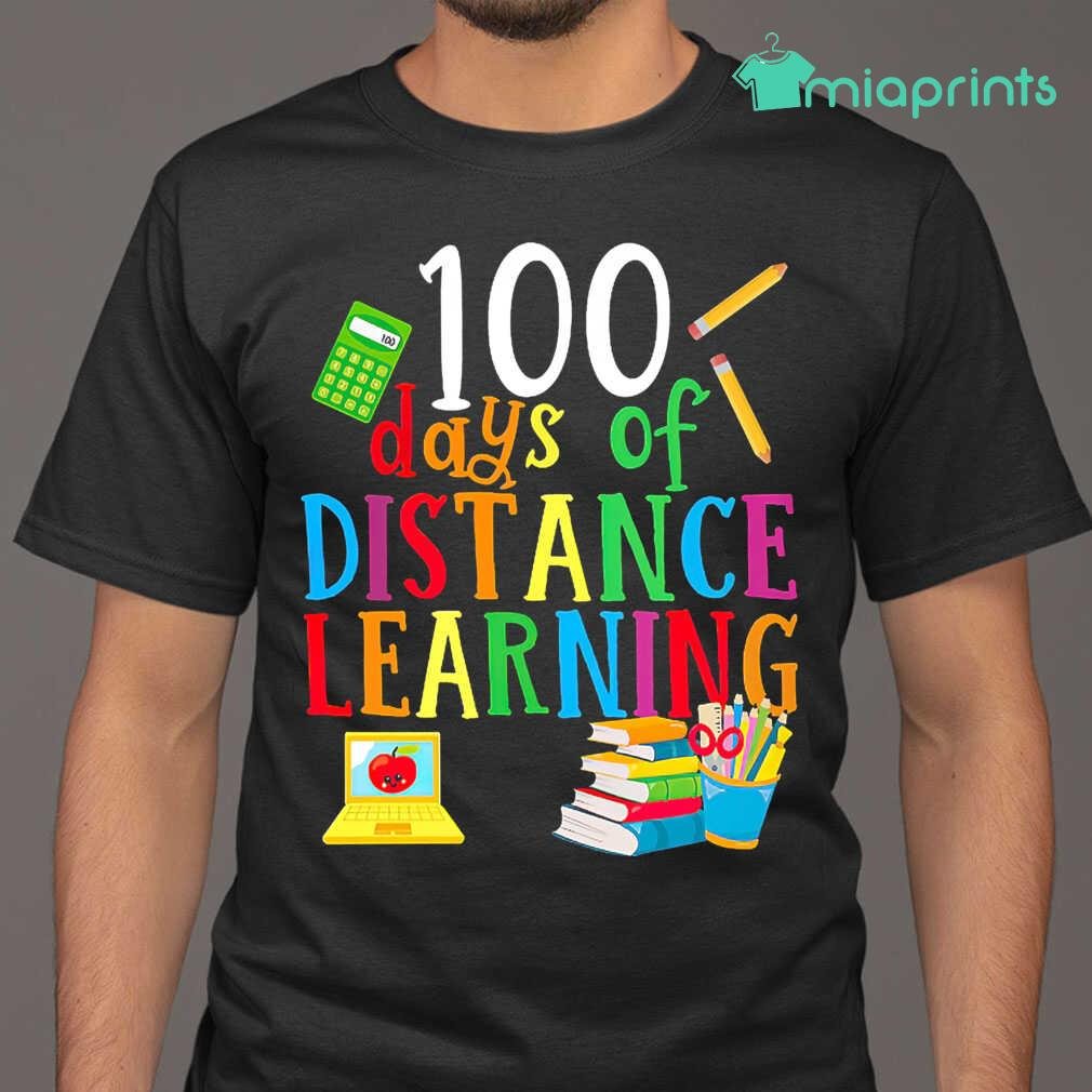 100 Days Of Distance Learning Teacher Life Tee Shirts Black - from miaprints.co 1