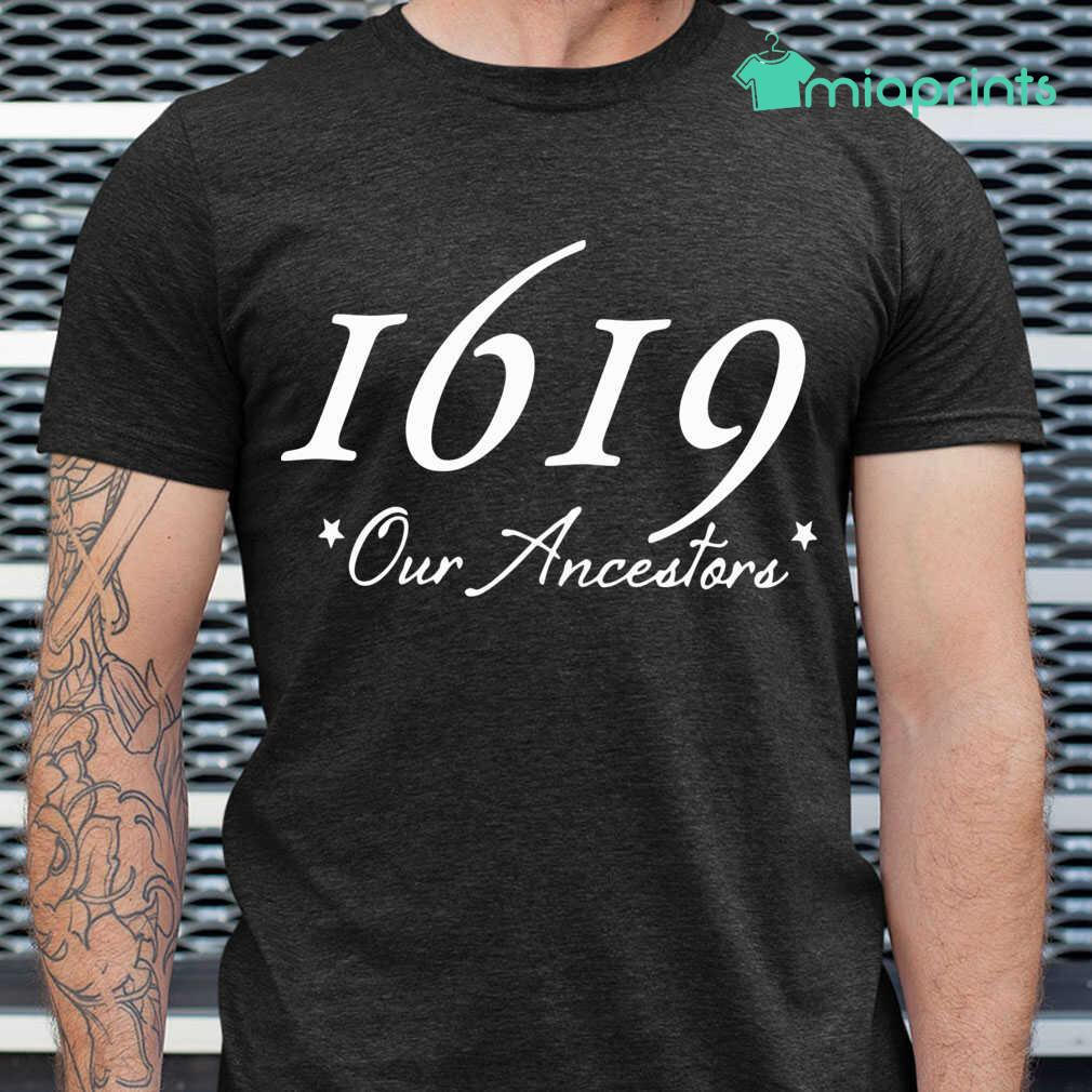 1619 Our Ancestors American African History Tee Shirts Black