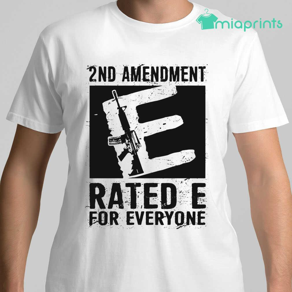 2Nd Amendment Rated E For Everyone Tee Shirts White