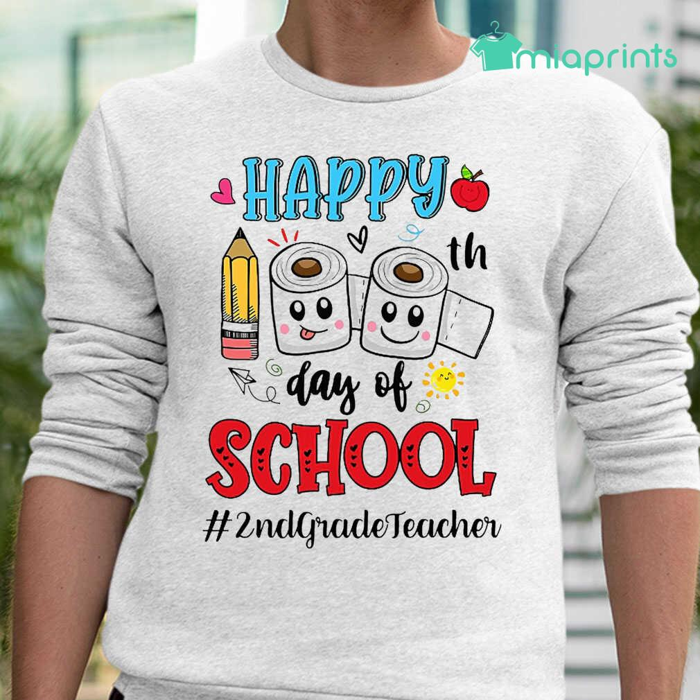 2nd Grade Teacher Happy 100th Day Of School Toilet Paper Tee Shirts White