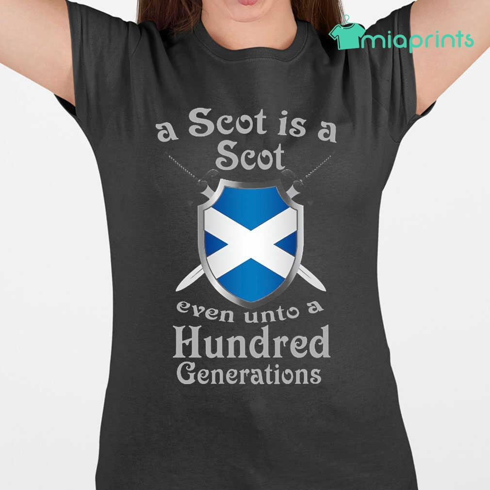 A Scot Is A Scot Even Unto A 100 Generations Tee Shirts Black - from miaprints.co 2