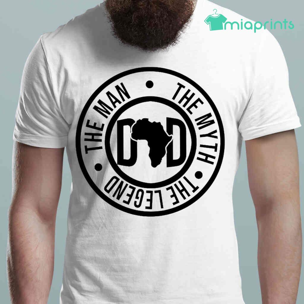 African Dad The Man The Myth The Legend Tee Shirts White