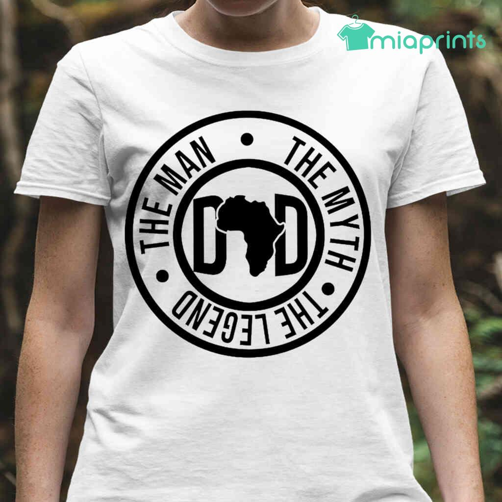 African Dad The Man The Myth The Legend Tee Shirts White Apparel White - from miaprints.co 2