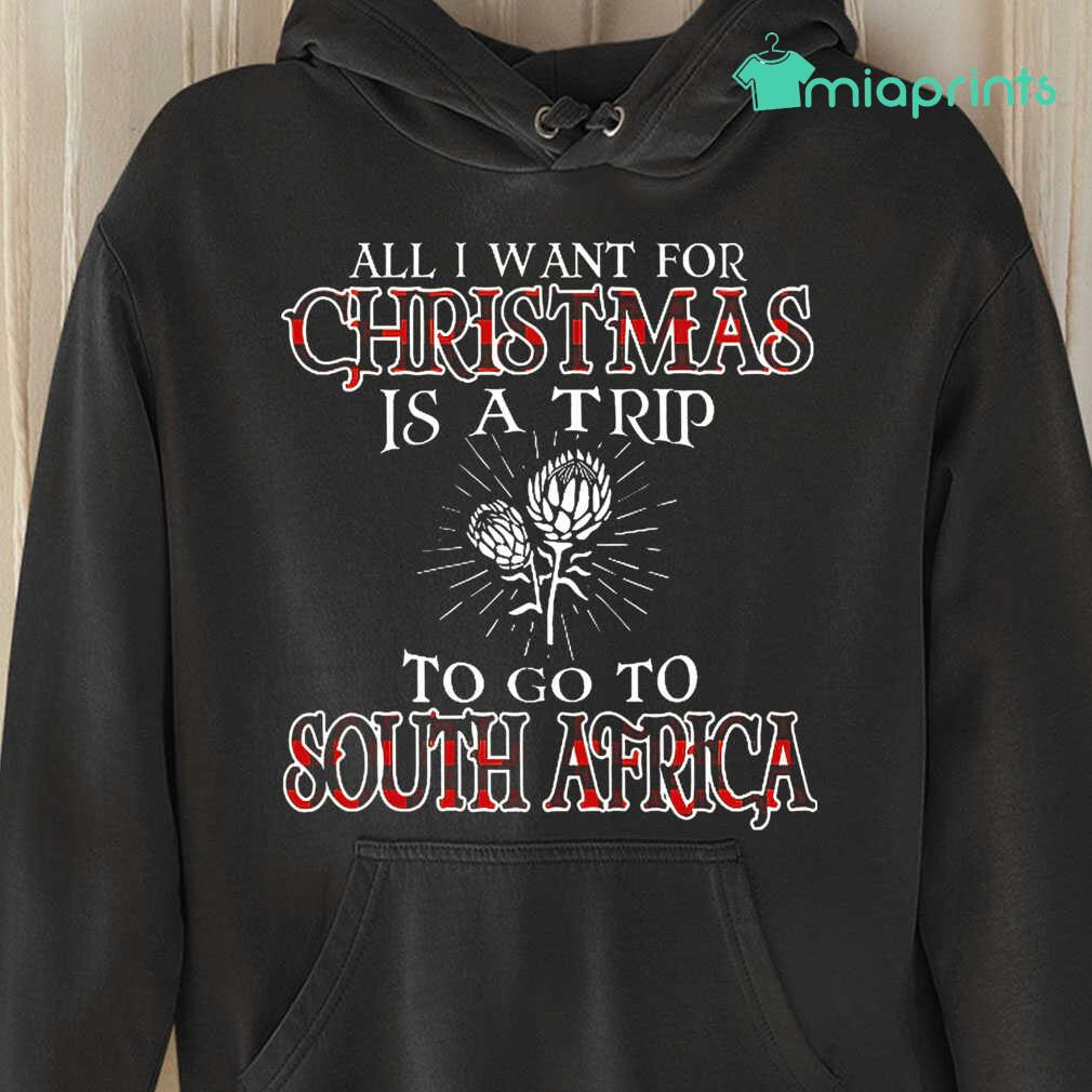 All I Want For Christmas Is A Trip To Go To South Africa Tee Shirts Black - from miaprints.co 3