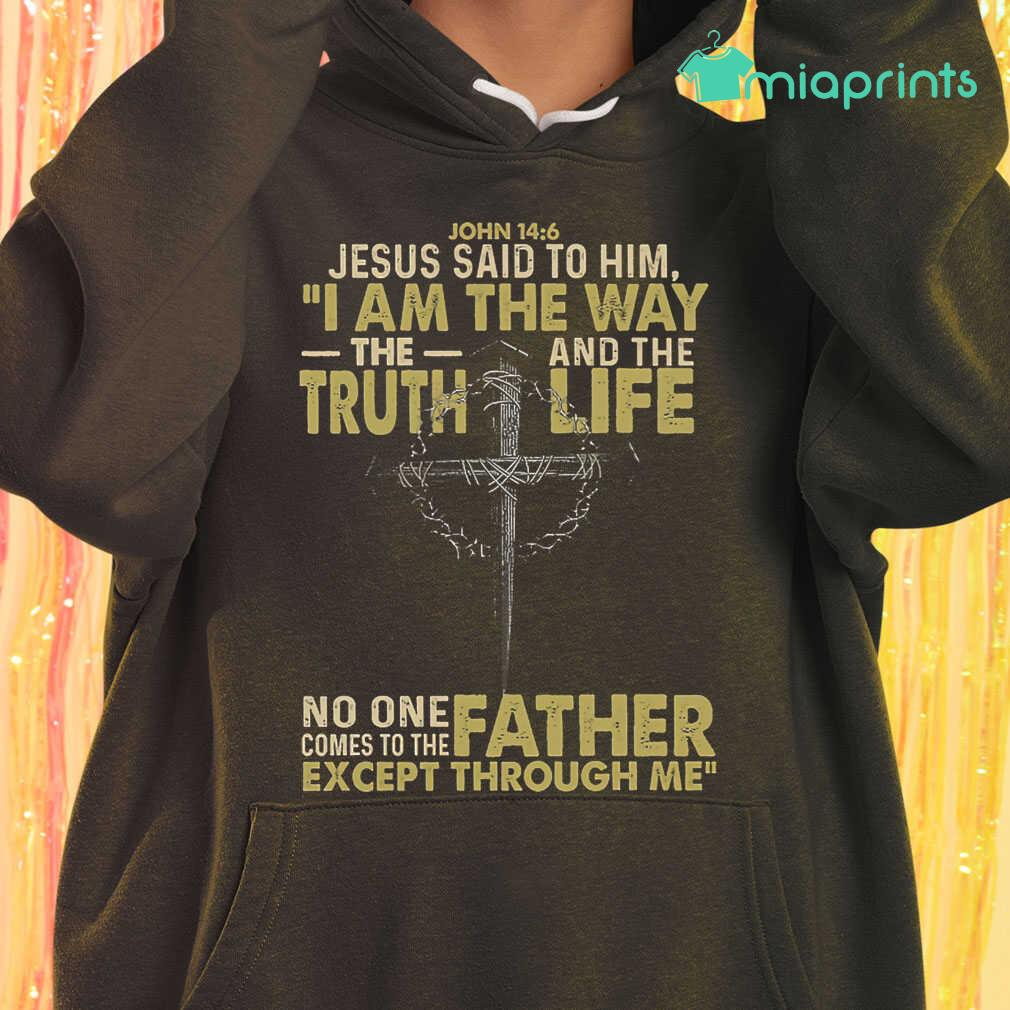 Christian No Onee Comes To The Father Except Through Me Tee Shirts Black - from miaprints.co 4