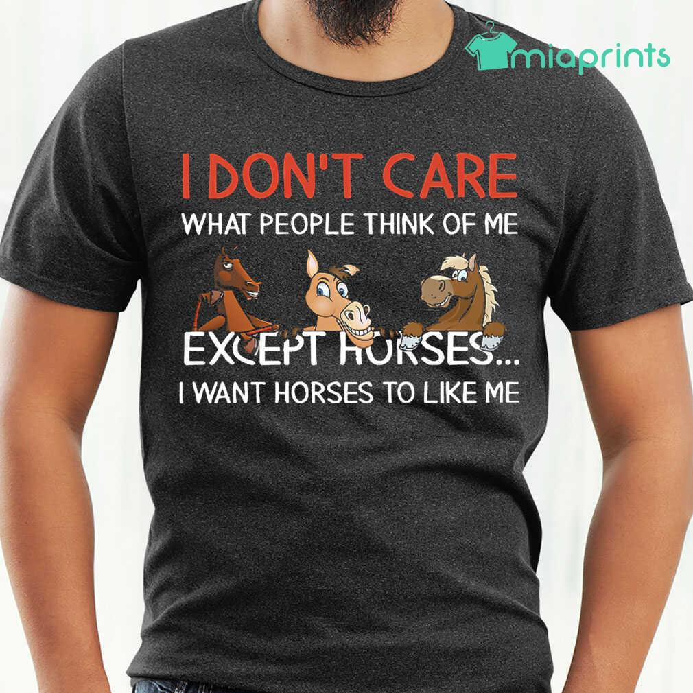I Don't Care What People Think Of Me Except Horses Tee Shirts Black - from miaprints.co 1