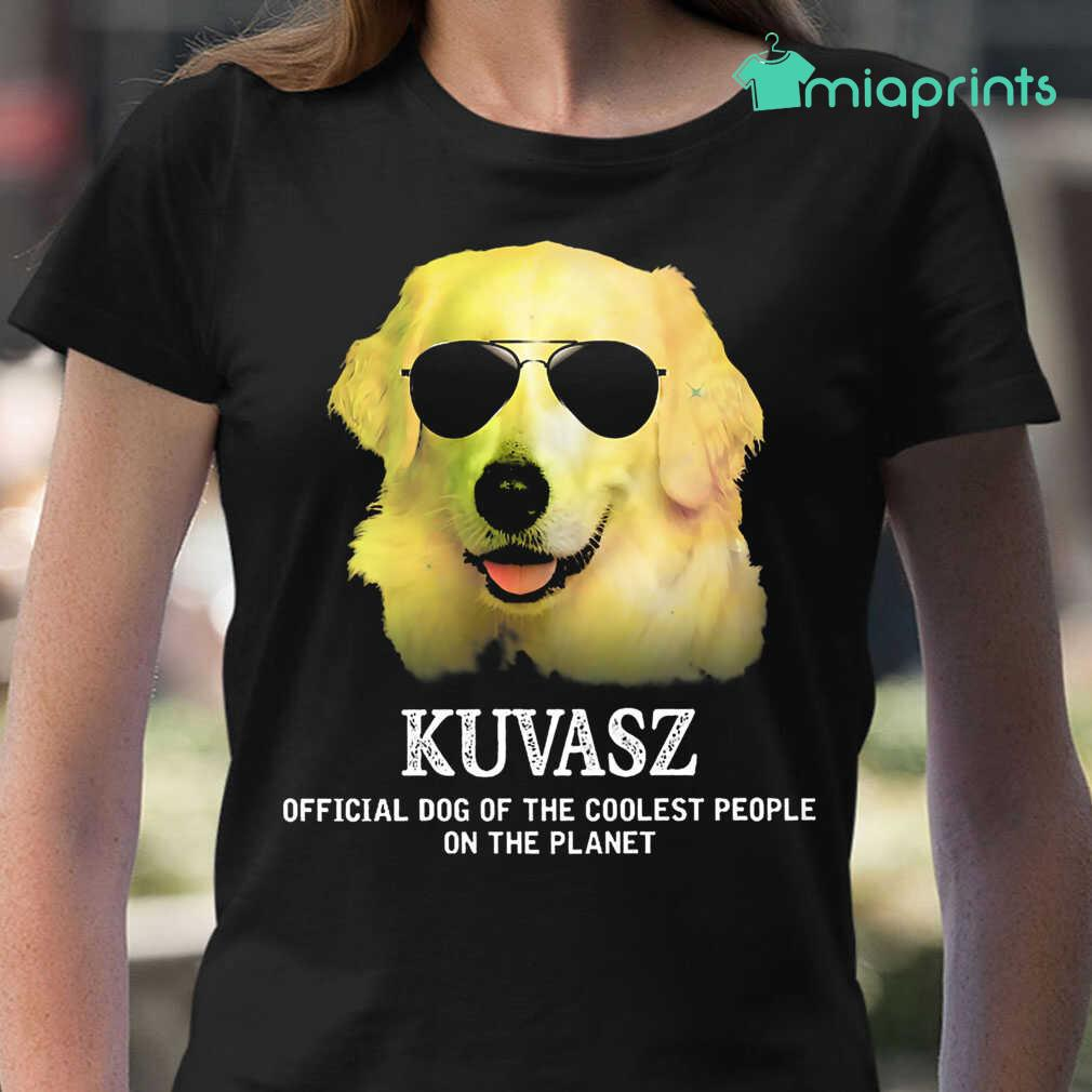 Kuvasz Official Dog Of The Coolest People On The Planet Colorful Tee Shirts Black Apparel black - from miaprints.co 2