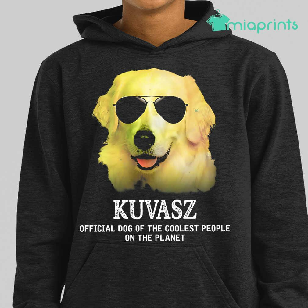 Kuvasz Official Dog Of The Coolest People On The Planet Colorful Tee Shirts Black Apparel black - from miaprints.co 3