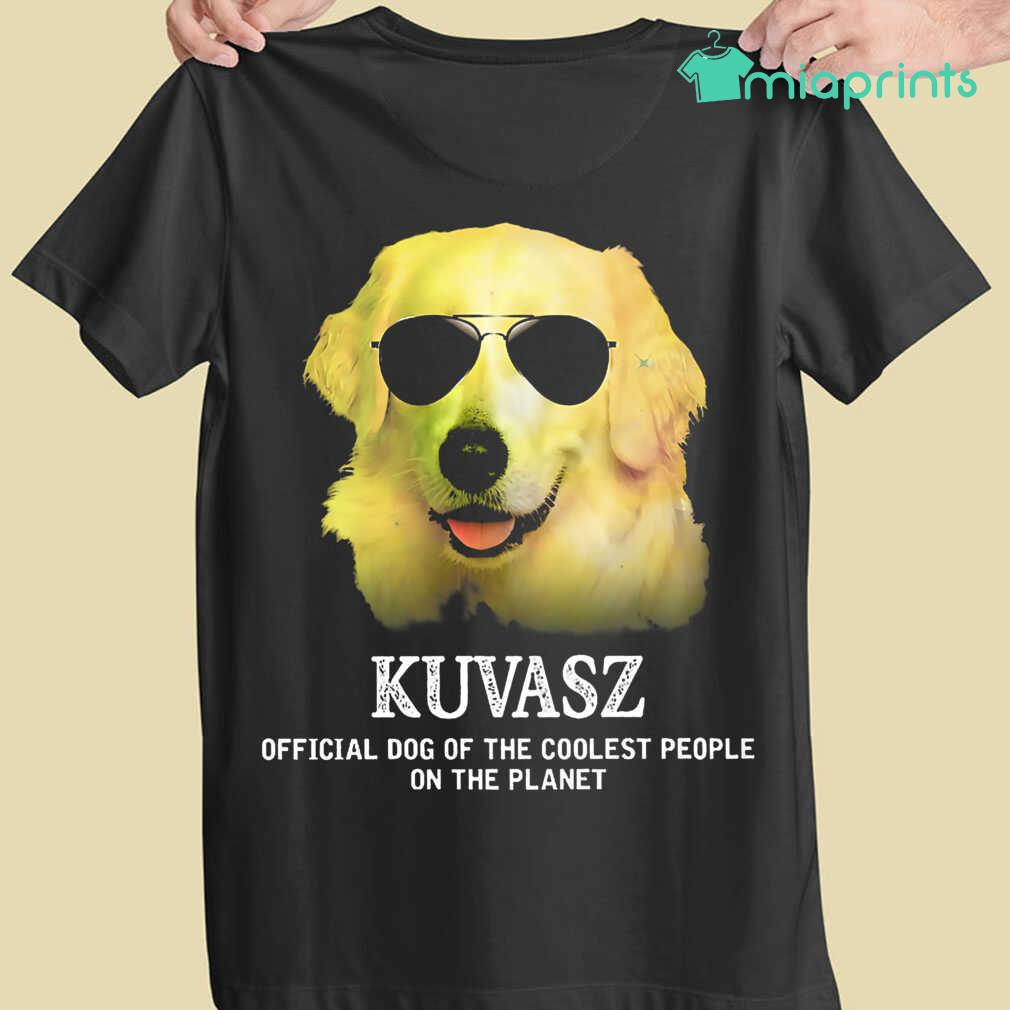 Kuvasz Official Dog Of The Coolest People On The Planet Colorful Tee Shirts Black Apparel black - from miaprints.co 4