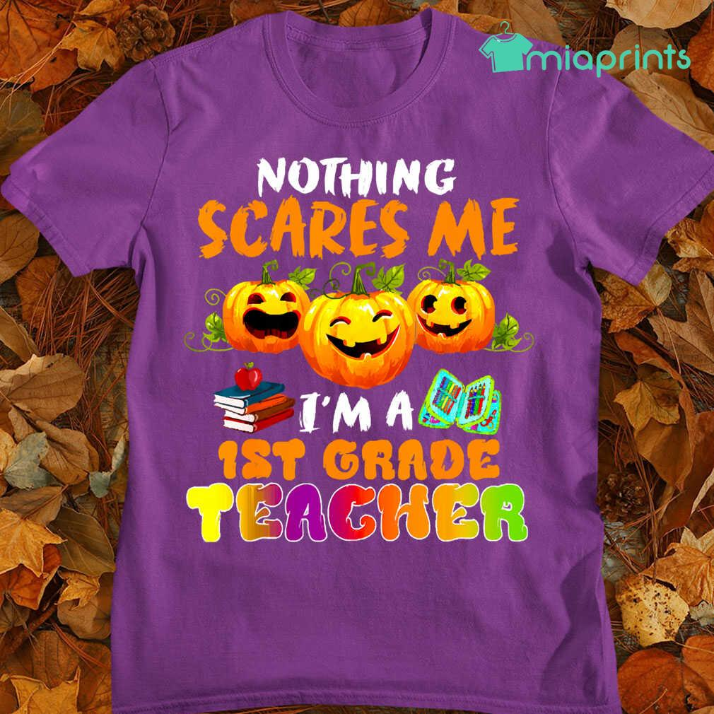 Nothing Scares Me Im A 1St Grade Teacher Halloween Tee Shirts Black - from miaprints.co 4