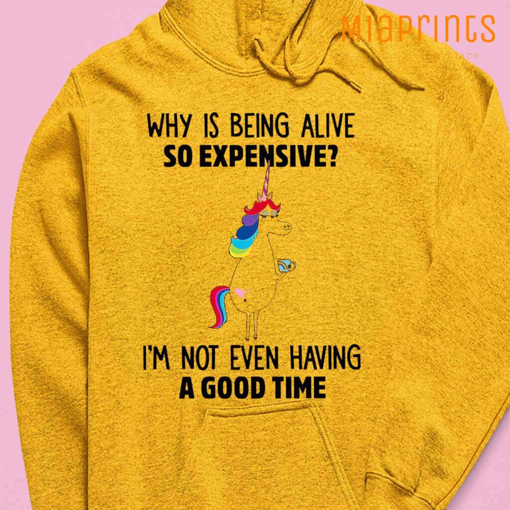 Unicorn Why Is Being Alive So Expensive I'm Not Even Having A Good Time Funny Tee Shirts White Apparel White - from miaprints.co 3
