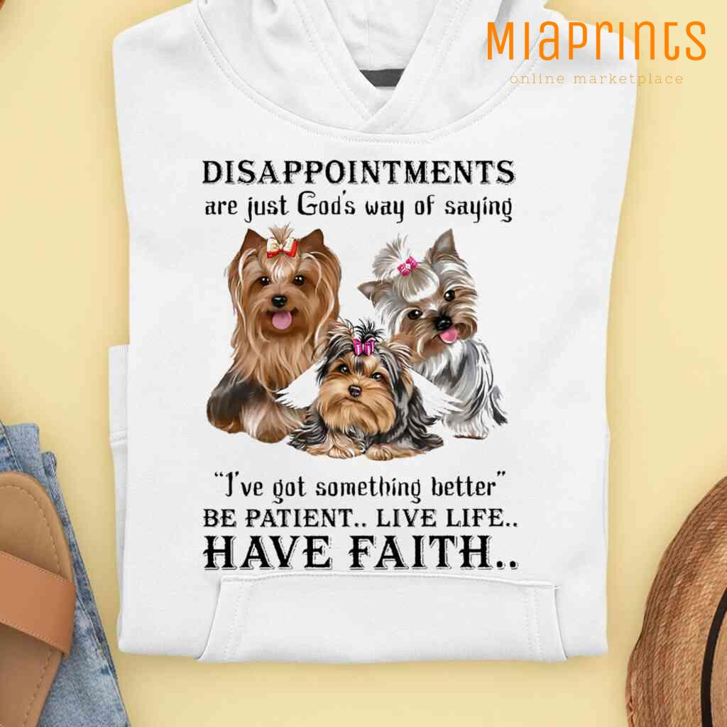 Yorkshire Terrier God Said He Got Something Better Tee Shirts White Apparel White - from miaprints.co 3