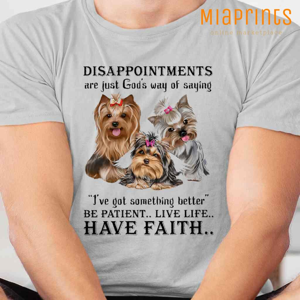 Yorkshire Terrier God Said He Got Something Better Tee Shirts White Apparel White - from miaprints.co 4