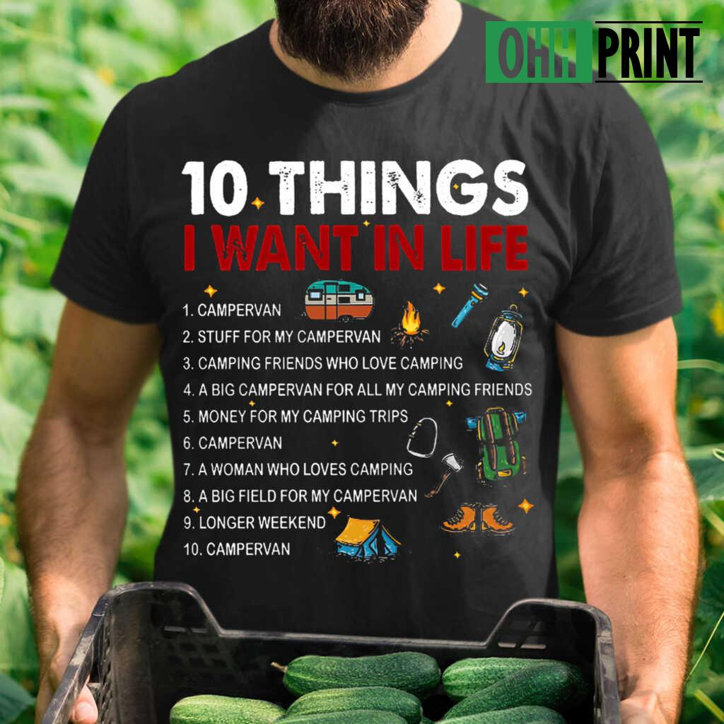 10 Things I Want In Life Campervan Camping Tshirts Black