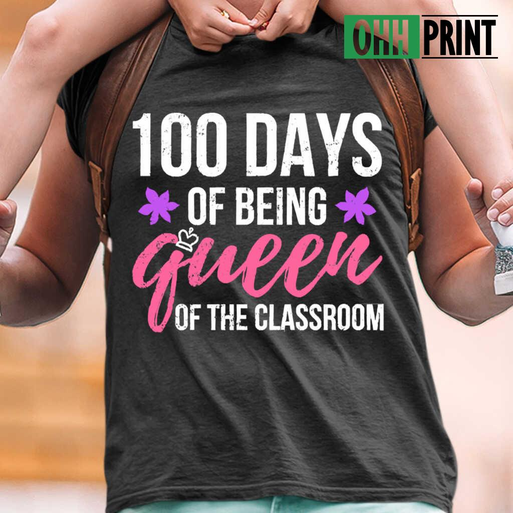100Th Day Of School Queen Of The Classroom T-shirts Black - from ohhprint.co 1