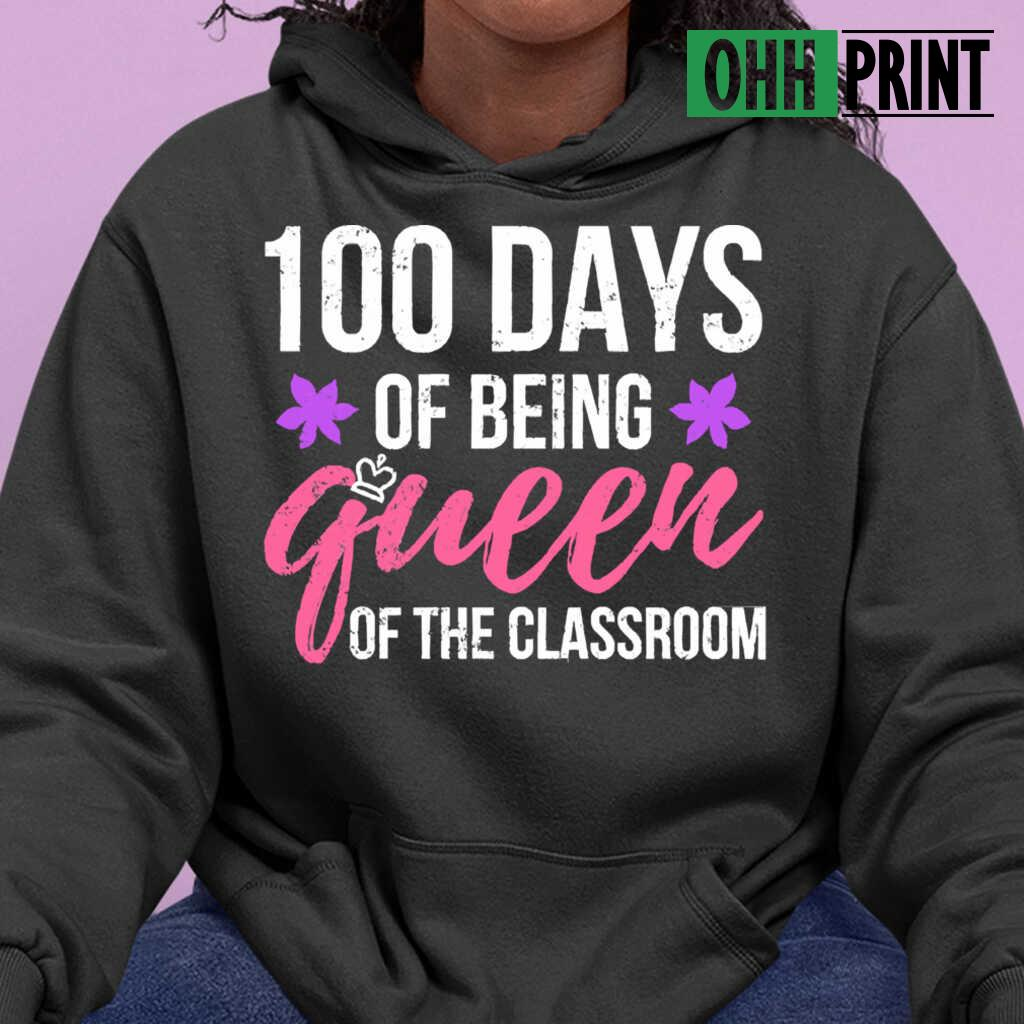 100Th Day Of School Queen Of The Classroom T-shirts Black - from ohhprint.co 3