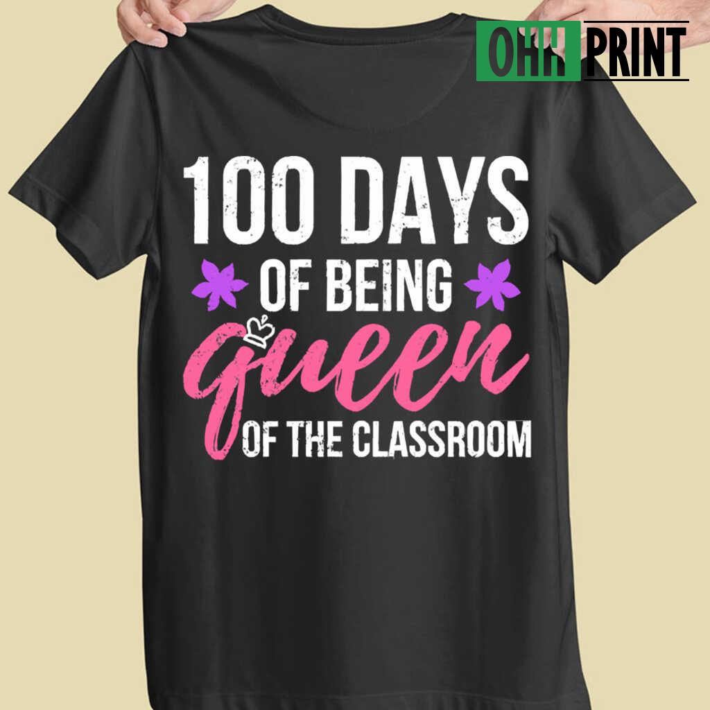 100Th Day Of School Queen Of The Classroom T-shirts Black - from ohhprint.co 4