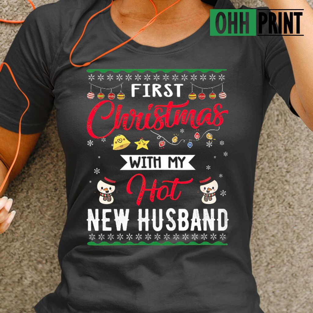 1St Christmas With My New Hot Husband Ugly T-shirts Black - from ohhprint.co 2