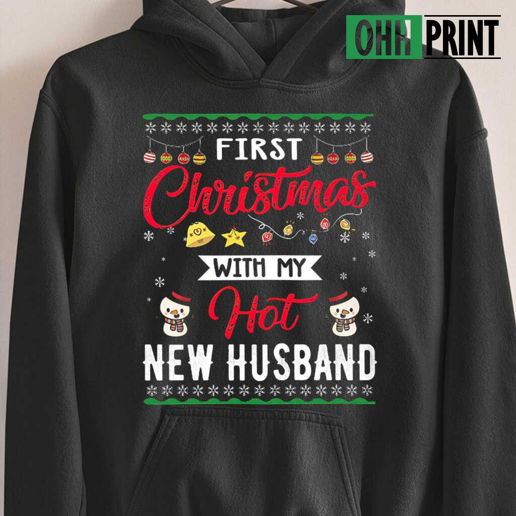 1St Christmas With My New Hot Husband Ugly T-shirts Black - from ohhprint.co 3