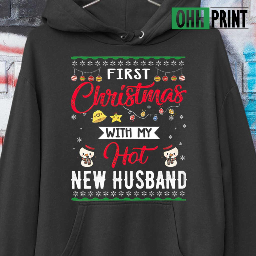 1St Christmas With My New Hot Husband Ugly T-shirts Black - from ohhprint.co 4