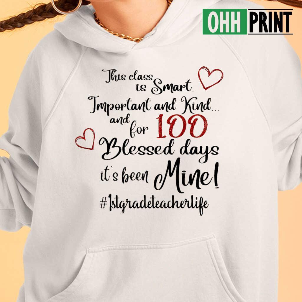1st Grade Teacher 100 Blessed Day It's Been Mine T-shirts White - from hostingrocket.info 4