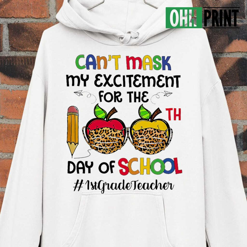1st Grade Teacher Can't Mask My Exitement For The 100th Day Of School T-shirts White - from btsshirts.info 3