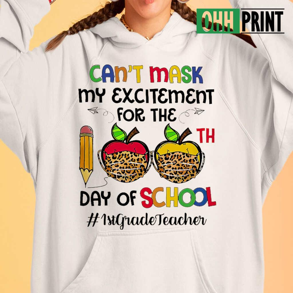 1st Grade Teacher Can't Mask My Exitement For The 100th Day Of School T-shirts White - from btsshirts.info 4
