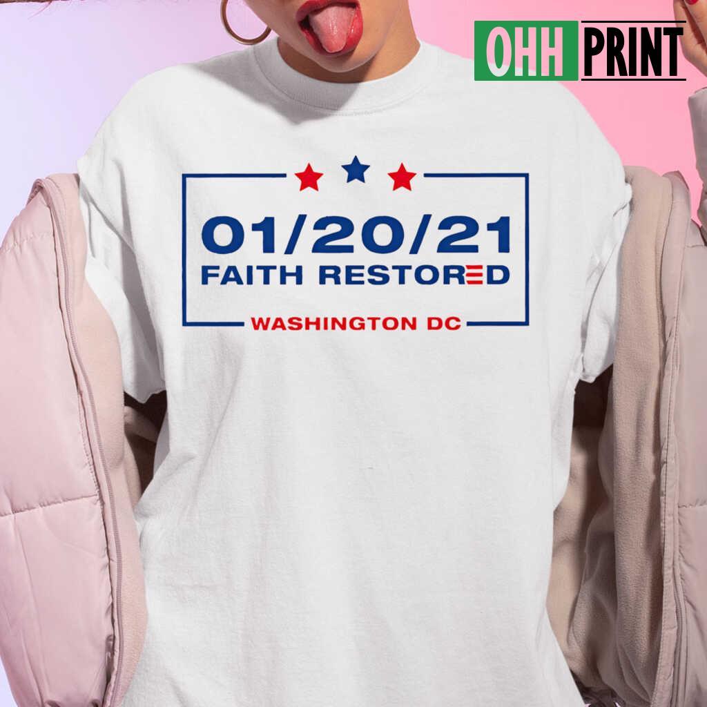 20 January 2021 Faith Restored Washington Dc T-shirts White - from ohhprint.co 3