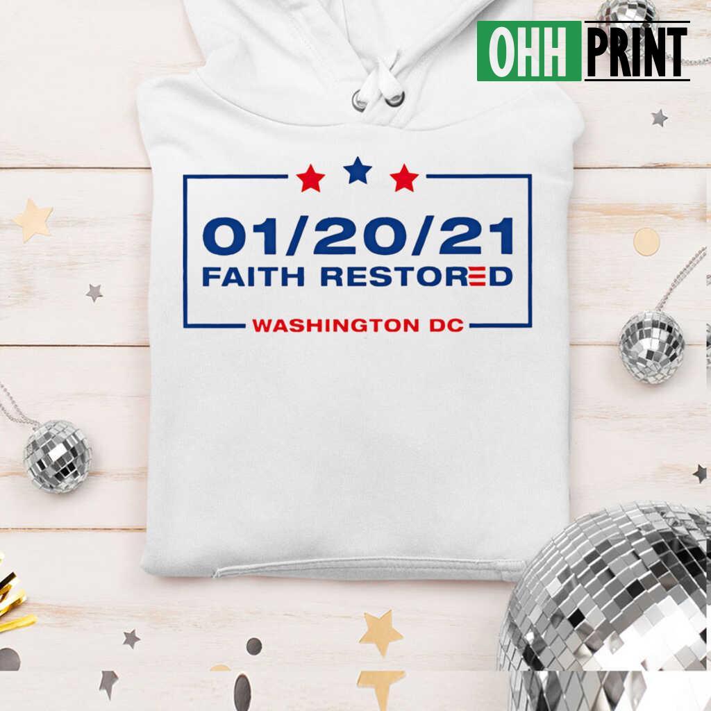 20 January 2021 Faith Restored Washington Dc T-shirts White - from ohhprint.co 4