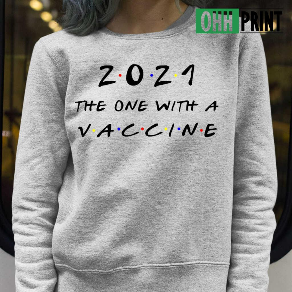 2021 The One With The Vaccine T-shirts White Apparel white - from ohhprint.co 3
