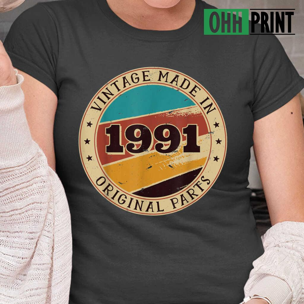 30th Birthday Retro Vintage 30 Years Old Made In 1991 T-shirts Black - from ohhprint.co 2