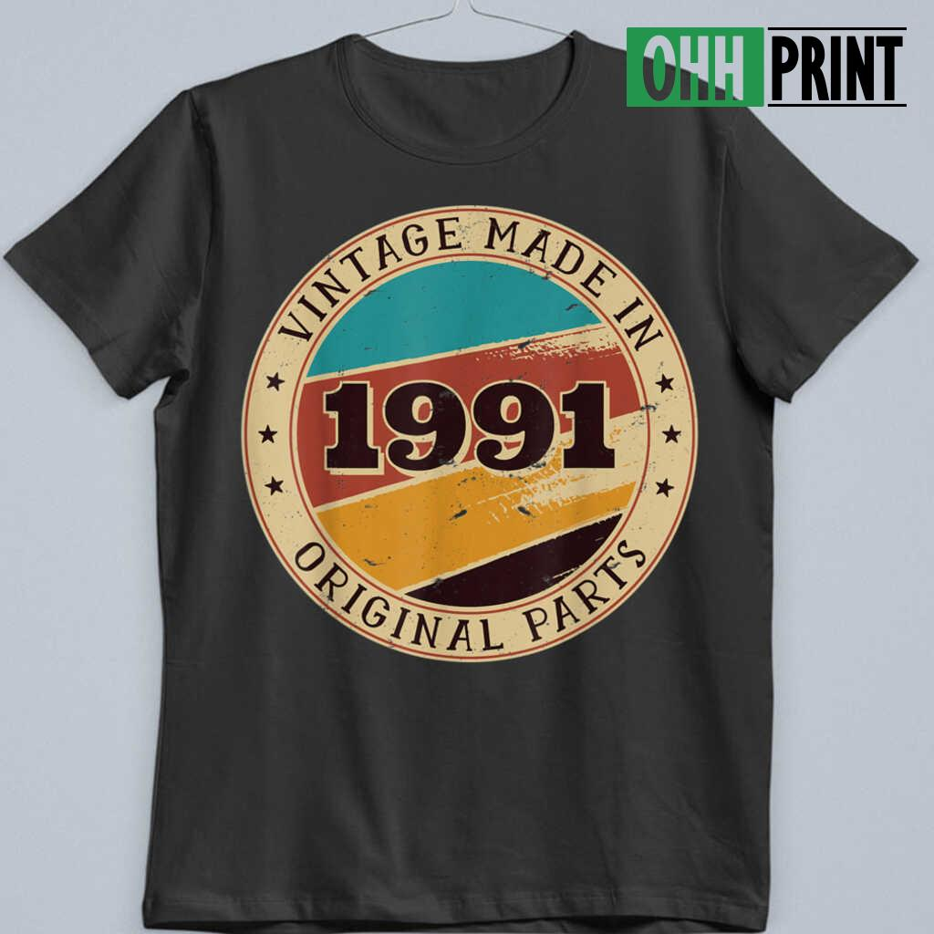 30th Birthday Retro Vintage 30 Years Old Made In 1991 T-shirts Black - from ohhprint.co 4