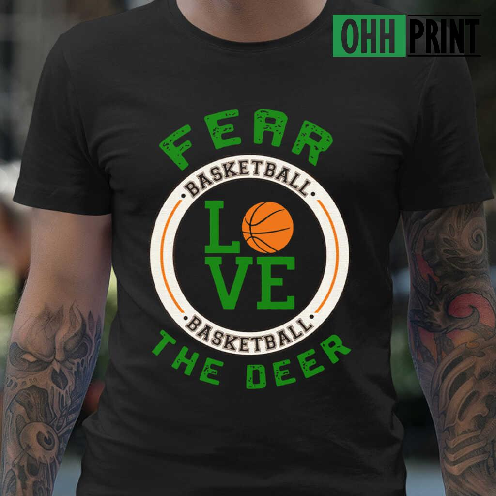 34 Fear The Deer I Heart Basketball T-shirts Black - from ohhprint.co 1