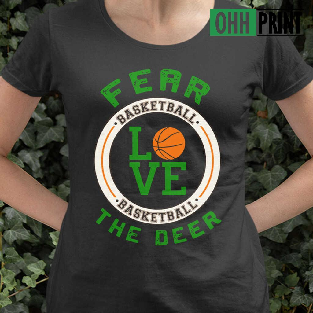 34 Fear The Deer I Heart Basketball T-shirts Black - from ohhprint.co 2