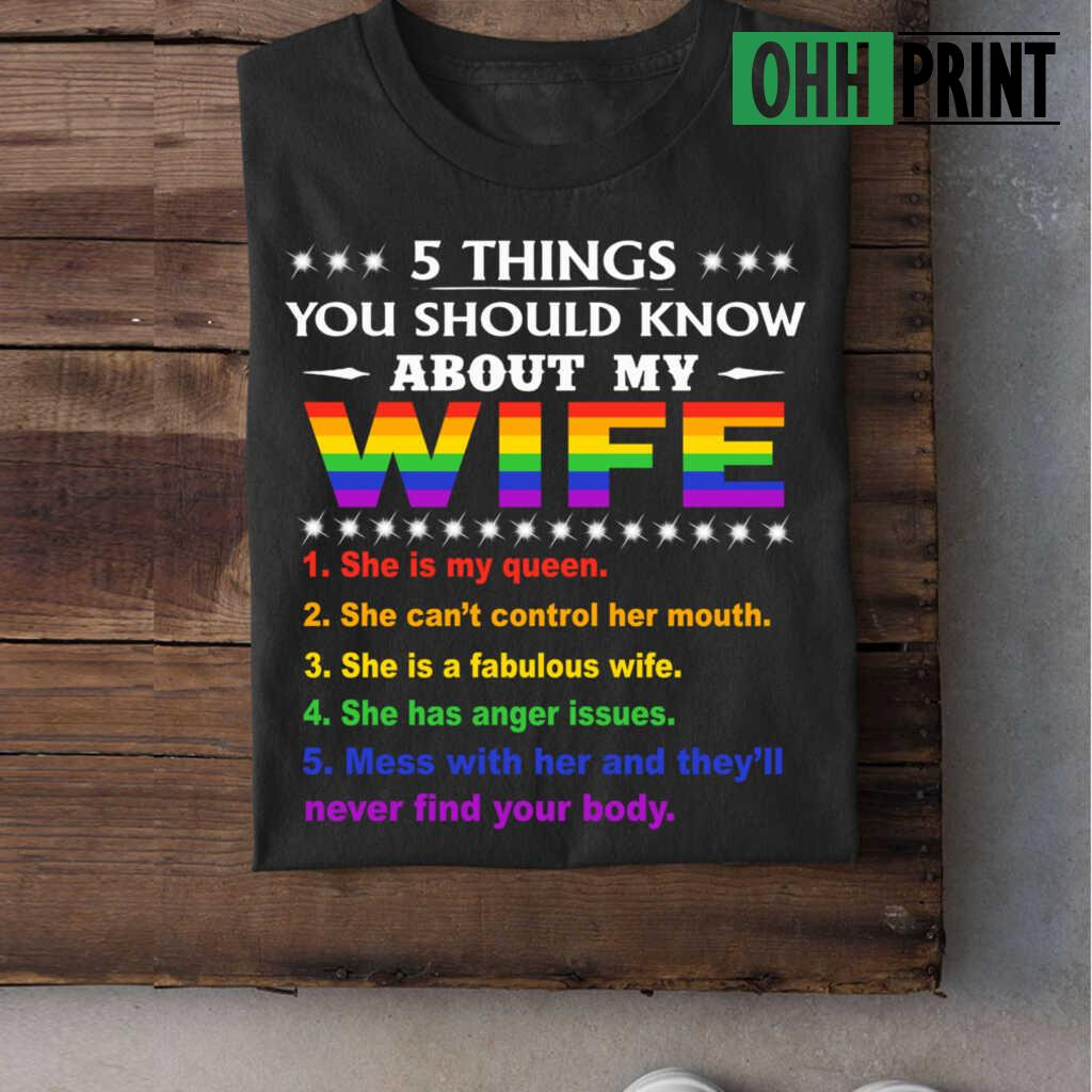 5 Things You Should Know About My Wife LGBT T-shirts Black - from ohhprint.co 3