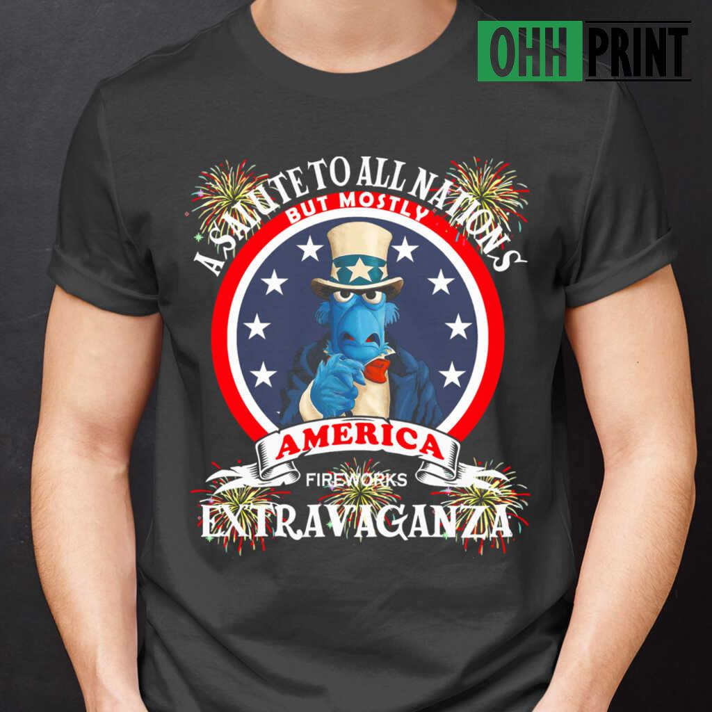 A Salute To All Nations But Mostly America Fireworks Extravaganza T-shirts Black