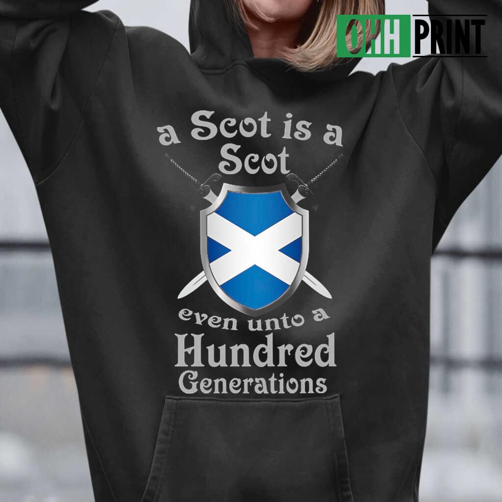 A Scot Is A Scot Even Unto A Hundred Generations T-shirts Black - from ohhprint.co 3