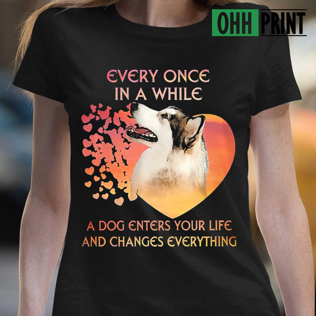 Alaskan Malamute Every One In A While A Dog Enters Your Life And Changes Everything T-shirts Black Apparel black - from ohhprint.co 2