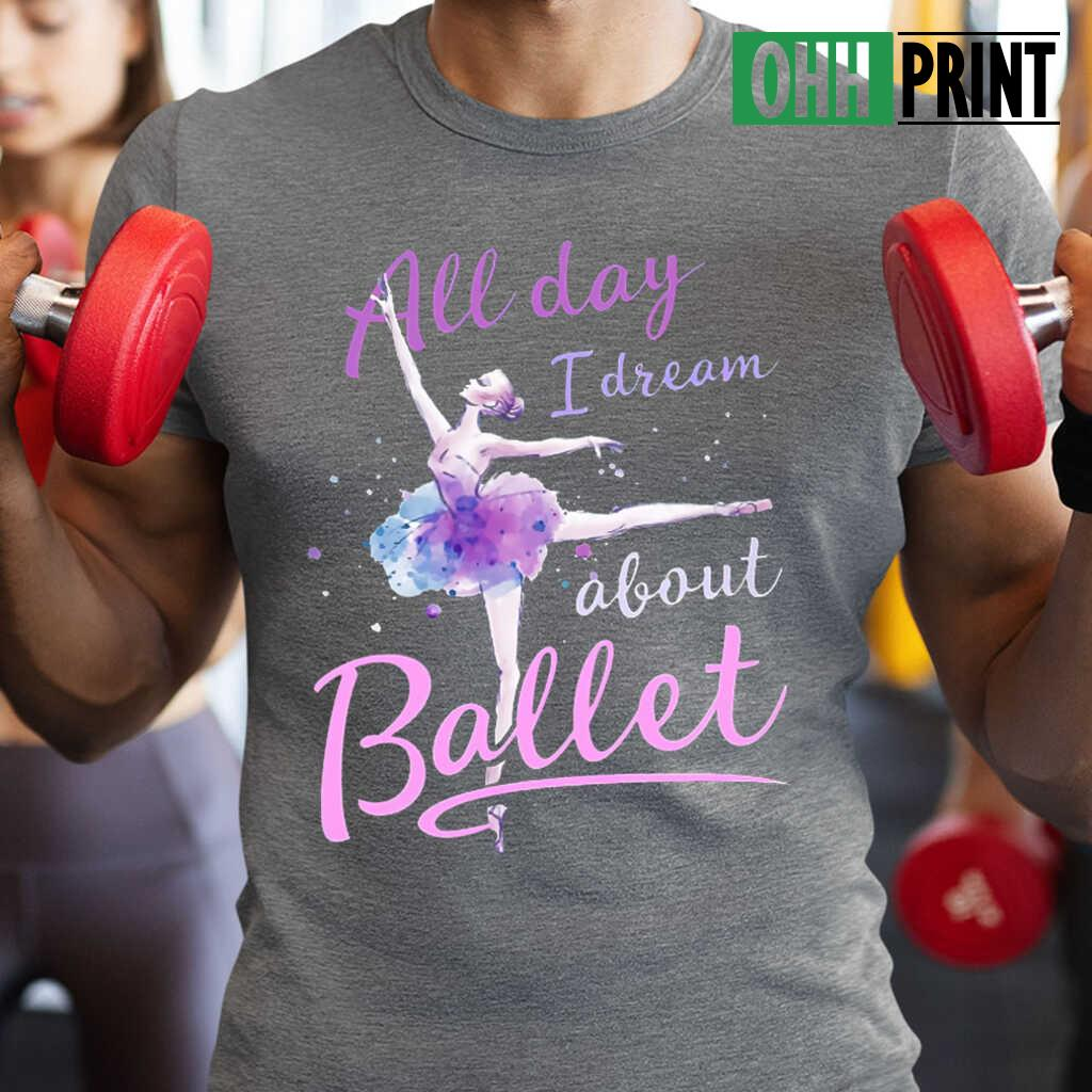 All Day I Dream About Ballet T-shirts Black