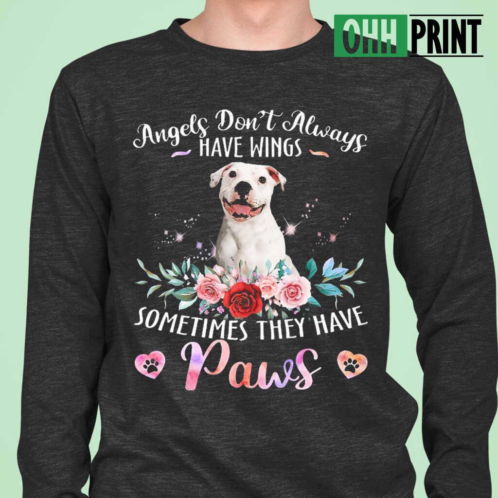 Angels Don't Always Have Wings Sometimes They Have Paws White Pitbull T-shirts Black - from ohhprint.co 1