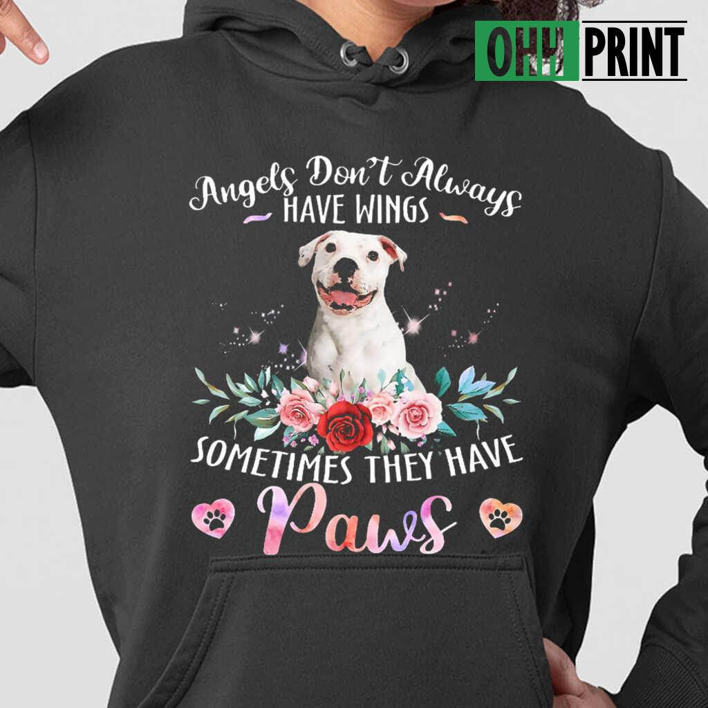 Angels Don't Always Have Wings Sometimes They Have Paws White Pitbull T-shirts Black - from ohhprint.co 3