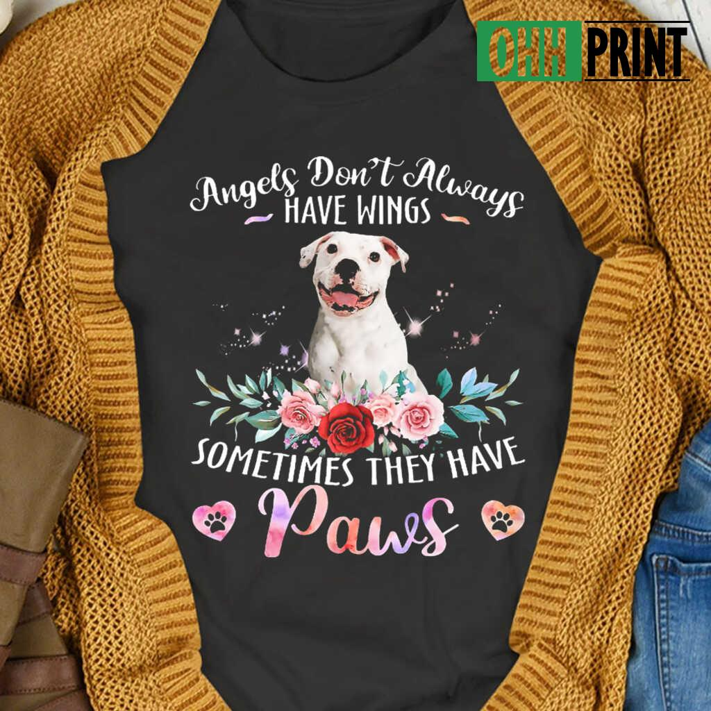 Angels Don't Always Have Wings Sometimes They Have Paws White Pitbull T-shirts Black - from ohhprint.co 4
