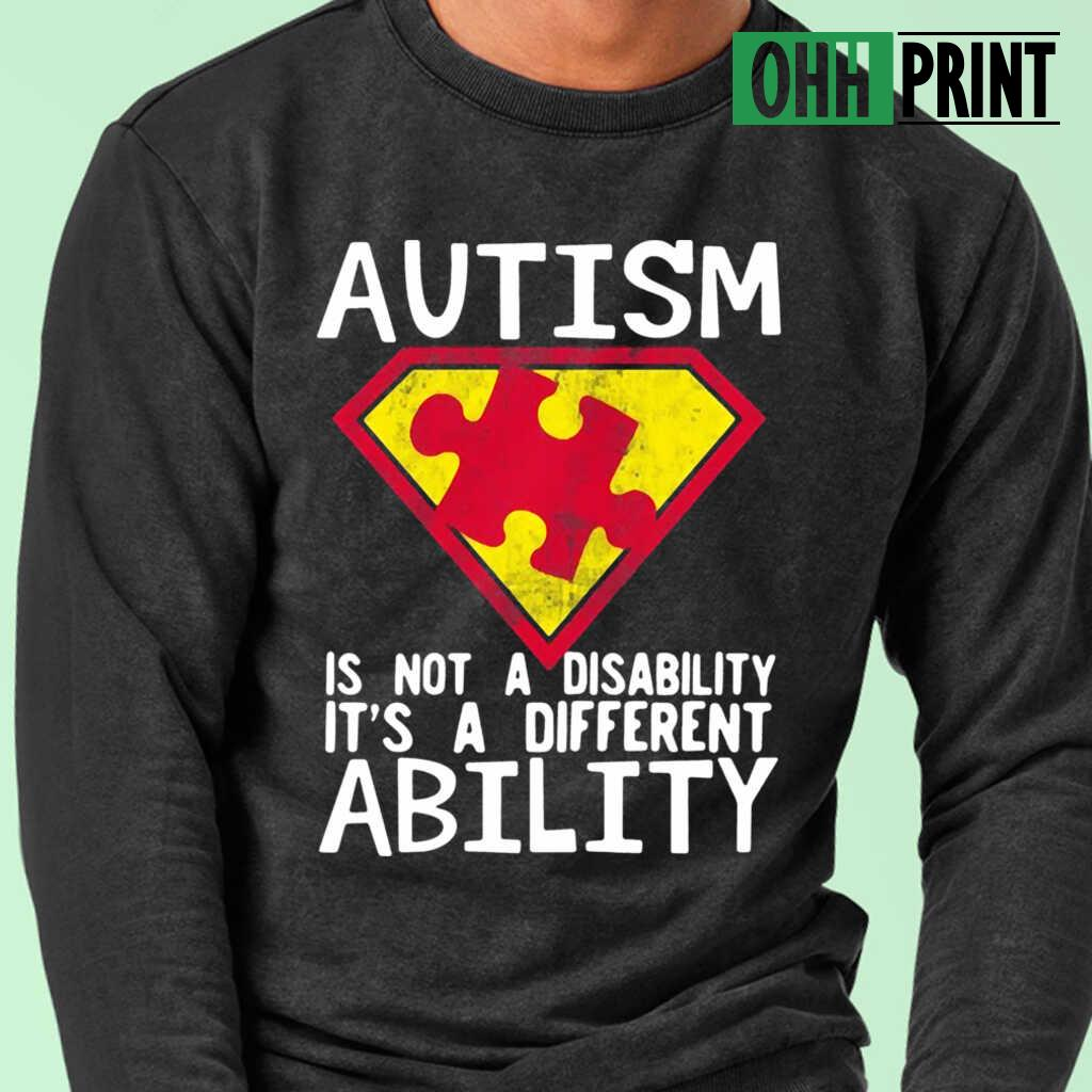 Autism Is Not A Disability It's A Different Ability T-shirts Black