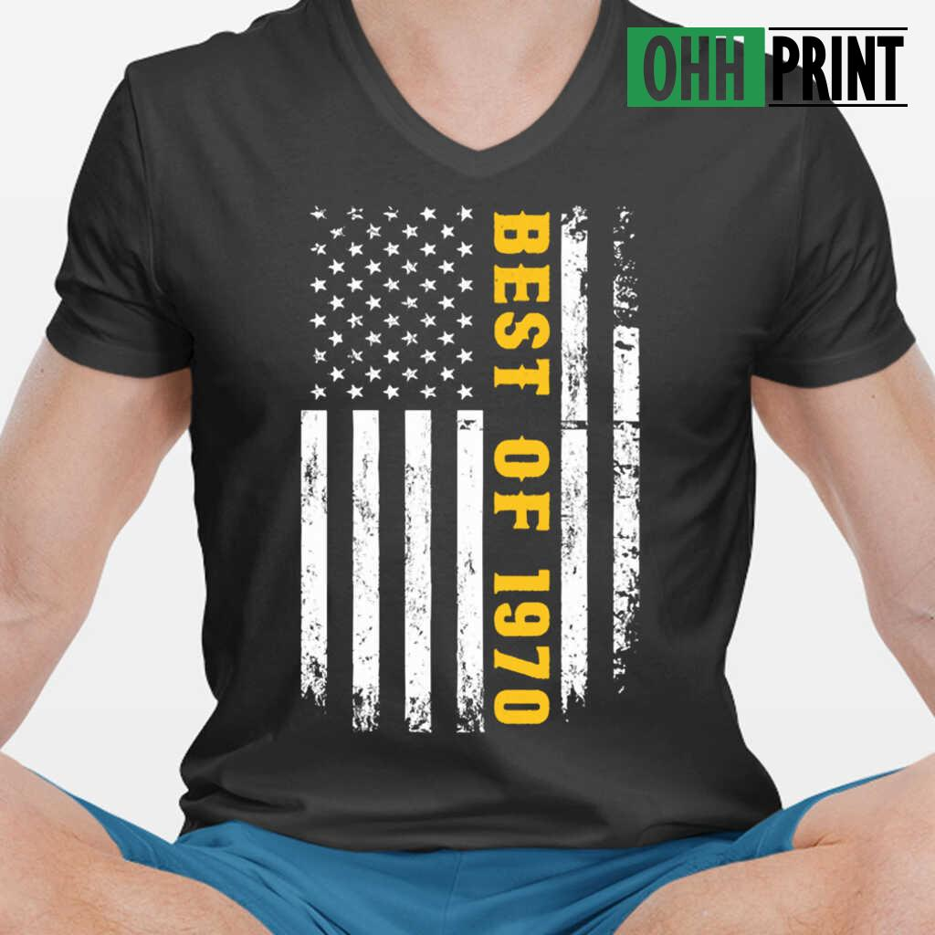 Best Of 1970 American Flag 50Th Birthday Gift Awesome Since 1970 4Th Of Julys T-shirts Black