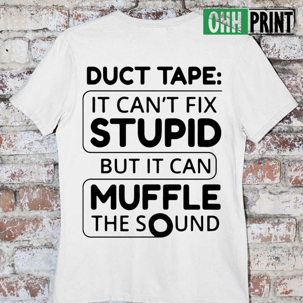 Duct Tape Muffle The Sould Humor T-shirts White - from ohhprint.co